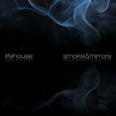 Smoke & Mirrors - Lifehouse