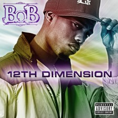 12th Dimension EP - B.o.B