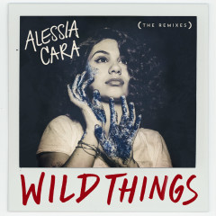 Wild Things (The Remixes) - Alessia Cara