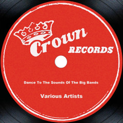 Dance To The Sounds Of The Big Bands - Various Artists