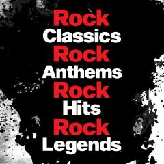 Rock Classics Rock Classics Rock Anthems Rock Hit Rock Legends - Various Artists
