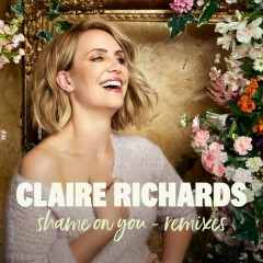 Shame On You (Remixes) - Claire Richards