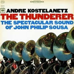The Thunderer: The Spectacular Sound of John Philip Sousa
