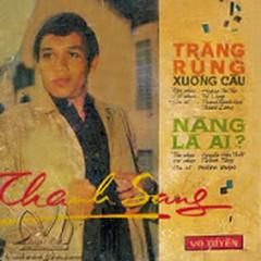 Vô Tuyến - Trăng Rụng Xuống Cầu (Cải Lương) - Thanh Sang, Thành Được, Thanh Thanh Hoa