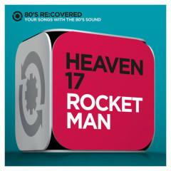 Rocket Man - Heaven 17
