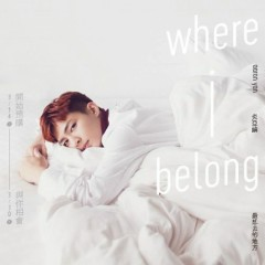 Where I Belong / 最想去的地方 - Viêm Á Luân