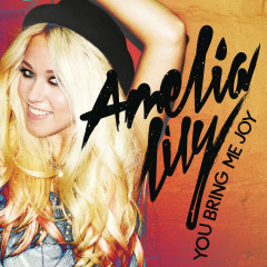 You Bring Me Joy - Amelia Lily