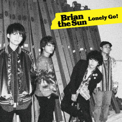 Lonely Go! (Another Edition) - Brian the Sun