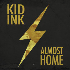 Almost Home - Kid Ink