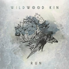 Run - Wildwood Kin