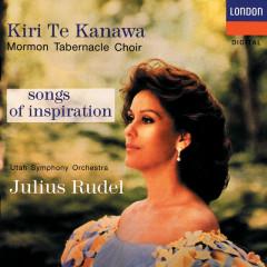 Songs Of Inspiration - Kiri Te Kanawa, The Mormon Tabernacle Choir, Utah Symphony Orchestra, Julius Rudel