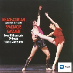 Spartacus/ Gayaneh - Ballet Suites - Yuri Temirkanov, Royal Philharmonic Orchestra