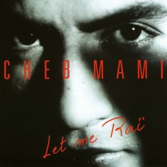let me rai - Cheb Mami