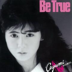 Be True (35th Anniversary 2019 Remastered) - Ayumi Nakamura