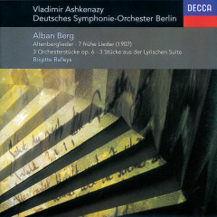 Berg: Altenberg-Lieder; 7 Frühe Lieder; 3 Pieces from 'Lyric Suite', etc. - Brigitte Balleys, Deutsches Symphonie-Orchester Berlin, Vladimir Ashkenazy
