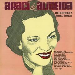 Interpreta Noel Rosa - Aracy de Almeida
