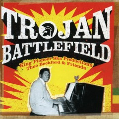 Trojan Battlefield: King Pioneer Ska Productions' Theo Beckford & Friends - Various Artists