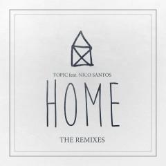Home (feat. Nico Santos) [The Remixes] - Topic, Nico Santos