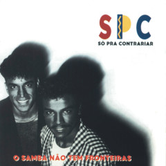 O Samba Não Tem Fronteiras - Só Pra Contrariar