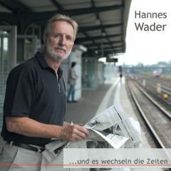 …und es wechseln die Zeiten - Hannes Wader