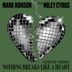 Nothing Breaks Like a Heart (Acoustic Version) - Mark Ronson, Miley Cyrus