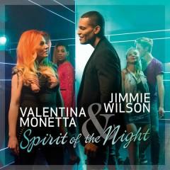 Spirit of the Night - Valentina Monetta, Jimmie Wilson