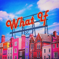 What If - San E