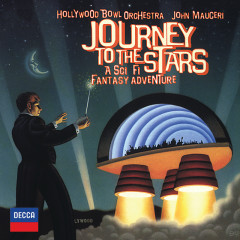 Journey To The Stars - A Sci Fi Fantasy Adventure - Hollywood Bowl Orchestra, John Mauceri