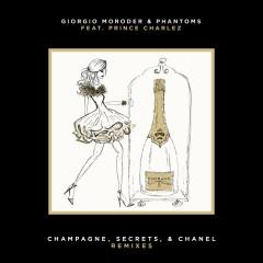 Champagne, Secrets, & Chanel (Remixes) - Giorgio Moroder, Phantoms, Prince Charlez