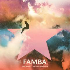 Find Myself (Disco Killerz Remix) - Famba