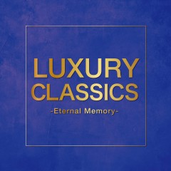 Luxury Classics -Eternal Memory - - Various Artists