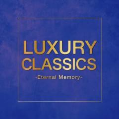 Luxury Classics -Eternal Memory -
