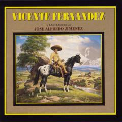 Y Las Clasicas De José Alfredo Jiménez - Vicente Fernández