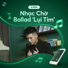 Nhạc Chờ Ballad 'Lụi Tim' - Various Artists