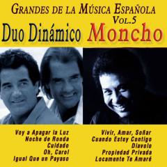 Grandes de la Música Espanõla Vol. 5 - Duo Dinamico, Moncho