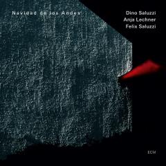 Navidad De Los Andes - Dino Saluzzi, Anja Lechner, Felix Saluzzi
