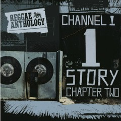 Reggae Anthology: The Channel One Story Chapter Two