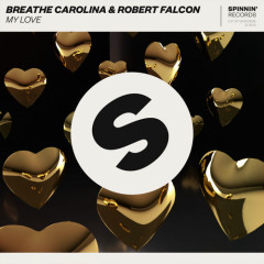 My Love (Single) - Breathe Carolina, Robert Falcon