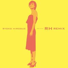 RH Remix - Ryoko Hirosue