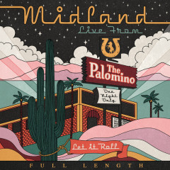 Live From The Palomino (Full Length) - Midland