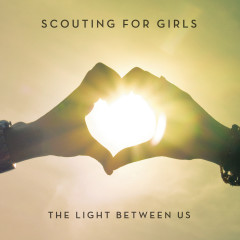 The Light Between Us - Scouting for Girls