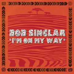 I'm On My Way - Bob Sinclar