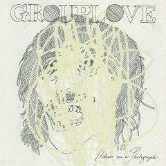 Itchin' on a Photograph - Grouplove