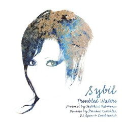 Troubled Waters (Remixes) - Sybil