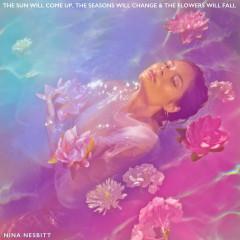 The Sun Will Come up, The Seasons Will Change & The Flowers Will Fall - Nina Nesbitt