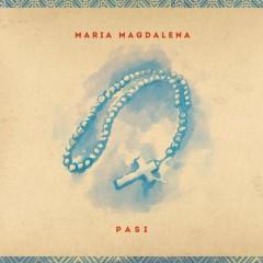 Maria Magdalena - Pasi
