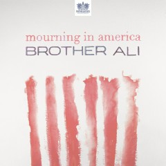 Mourning In America - Single - Brother Ali