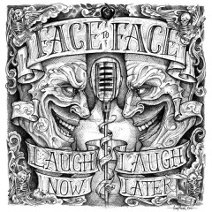 Laugh Now, Laugh Later - Face To Face