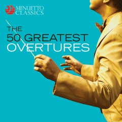 The 50 Greatest Overtures - Various Artists