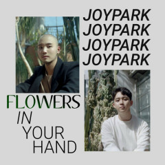 Flowers in Your Hand (Single) - Joypark